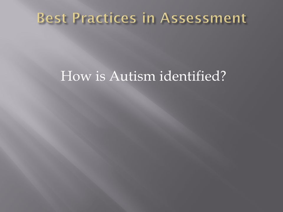 How is Autism identified?