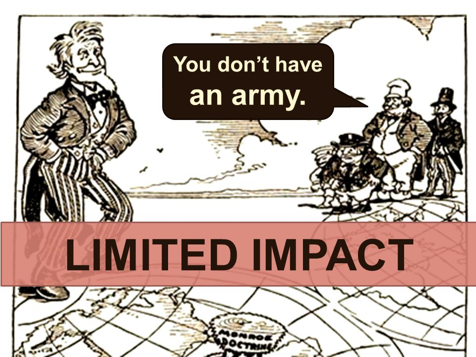 LIMITED IMPACT You don't have an army.