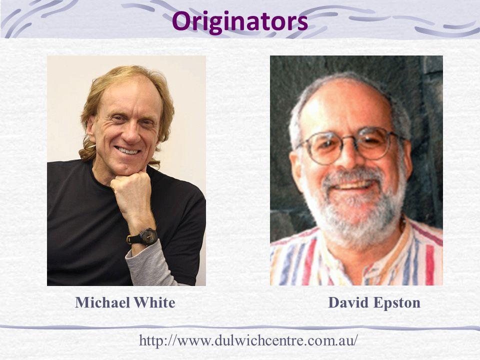 Originators Michael WhiteDavid Epston http://www.dulwichcentre.com.au/