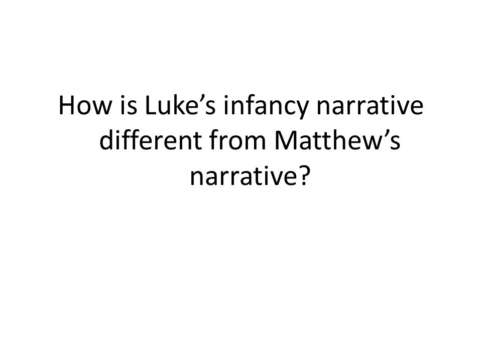 How is Luke's infancy narrative different from Matthew's narrative