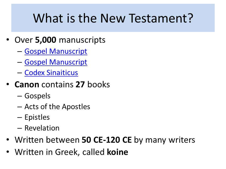 What is the New Testament? Over 5,000 manuscripts – Gospel Manuscript Gospel Manuscript – Gospel Manuscript Gospel Manuscript – Codex Sinaiticus Codex