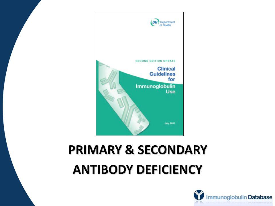 PRIMARY & SECONDARY ANTIBODY DEFICIENCY
