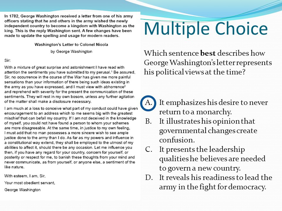 Multiple Choice Which sentence best describes how George Washington's letter represents his political views at the time.