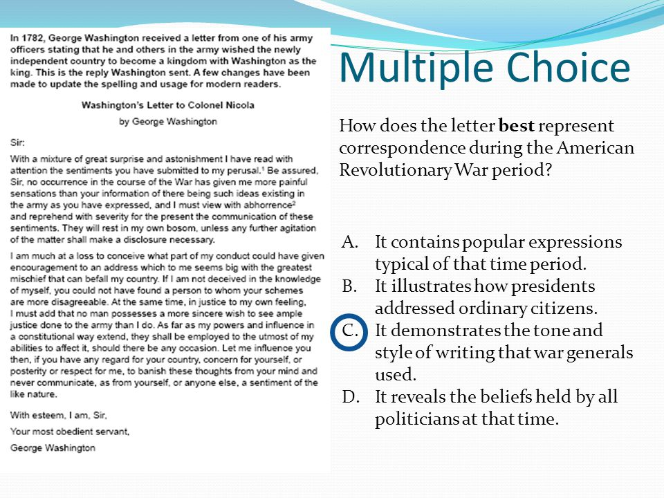 Multiple Choice How does the letter best represent correspondence during the American Revolutionary War period.