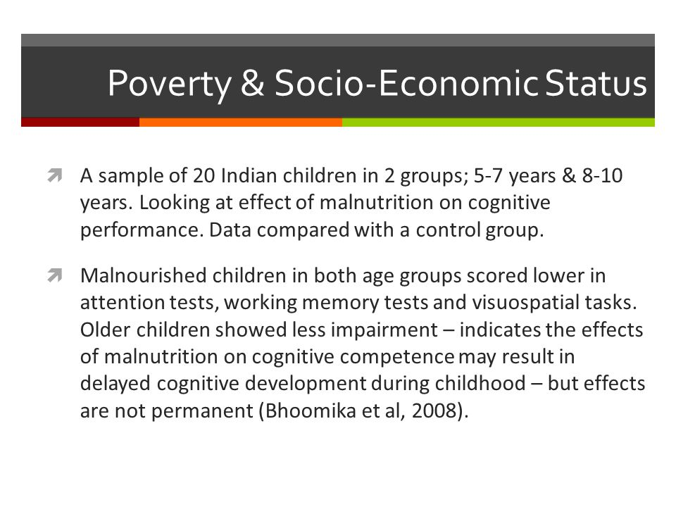 Poverty & Socio-Economic Status  A sample of 20 Indian children in 2 groups; 5-7 years & 8-10 years.
