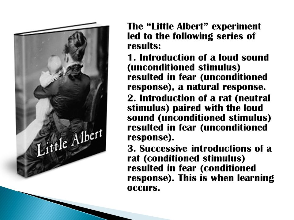  The Little Albert experiment led to the following series of results:  1.