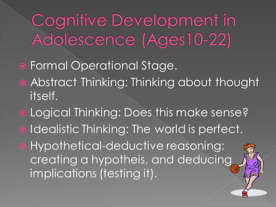  Postformal thought. Pragmatic thinking: Applying knowledge in their work.