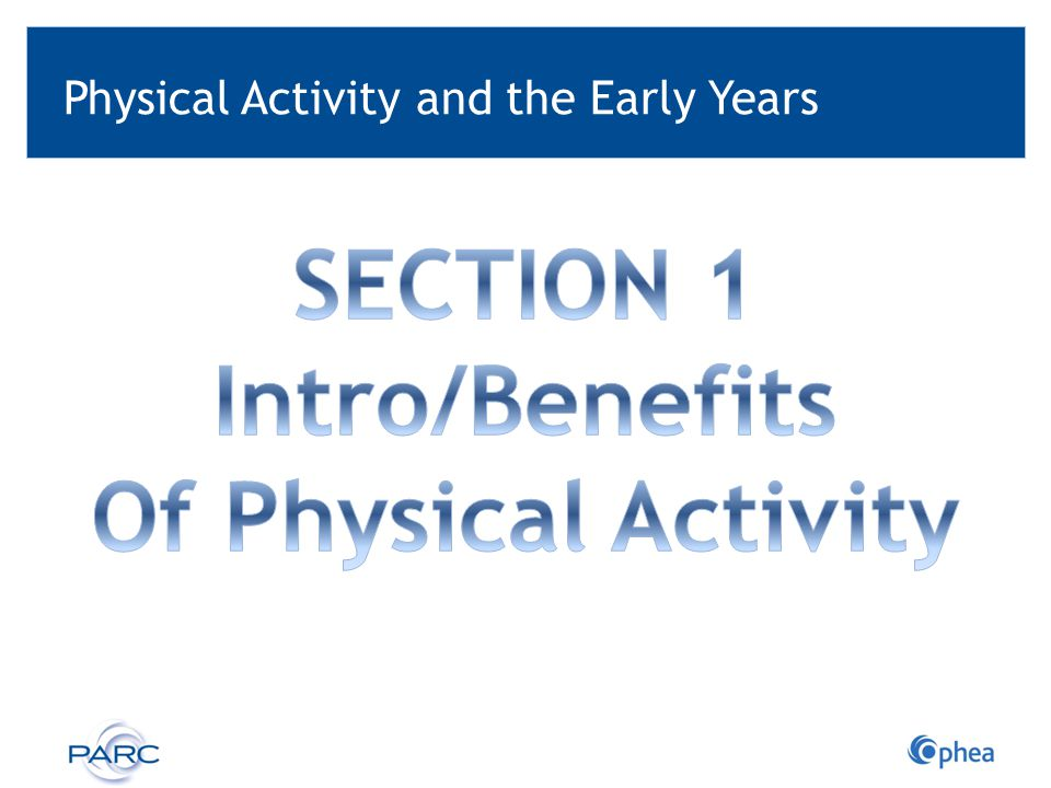 A Word About Infants Physical activity helps babies to be healthy, alert, relaxed and happy.