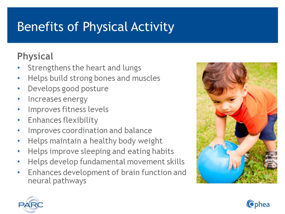 Tips for Getting Young Children Active Provide opportunities for children to participate in vigorous forms of physical activity such as running, dancing, chasing a ball and jumping.