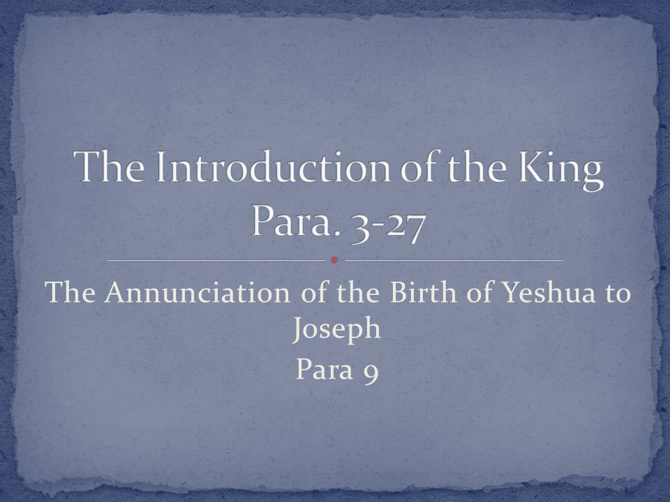 The Annunciation of the Birth of Yeshua to Joseph Para 9
