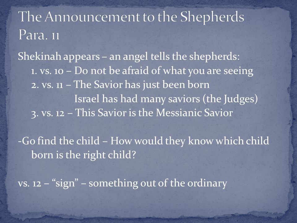 Shekinah appears – an angel tells the shepherds: 1.