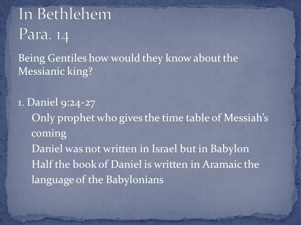 Being Gentiles how would they know about the Messianic king.