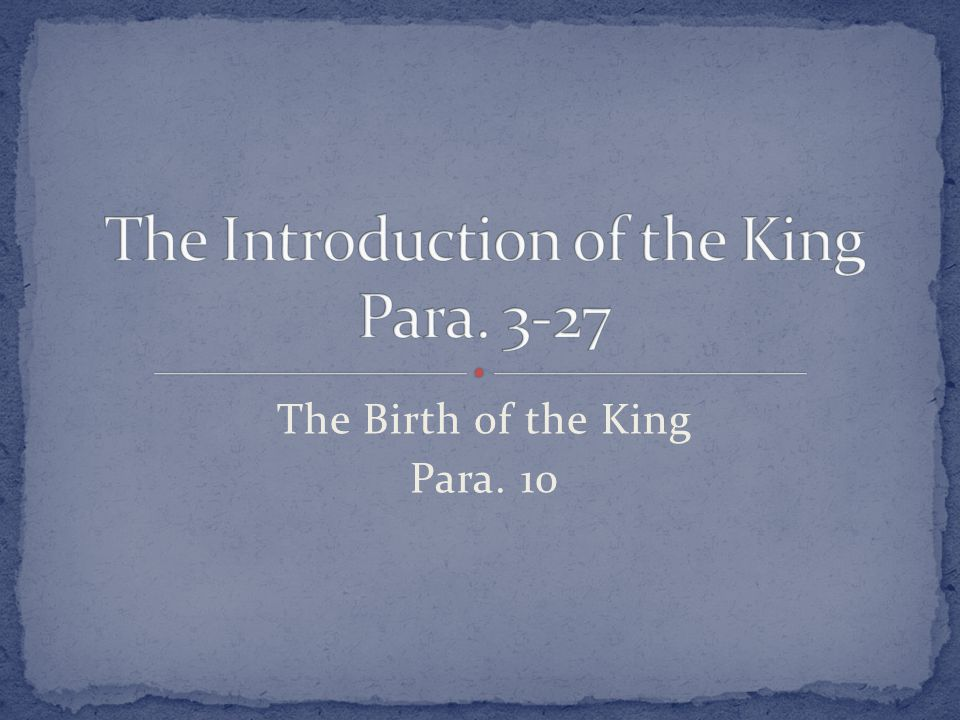 The Birth of the King Para. 10