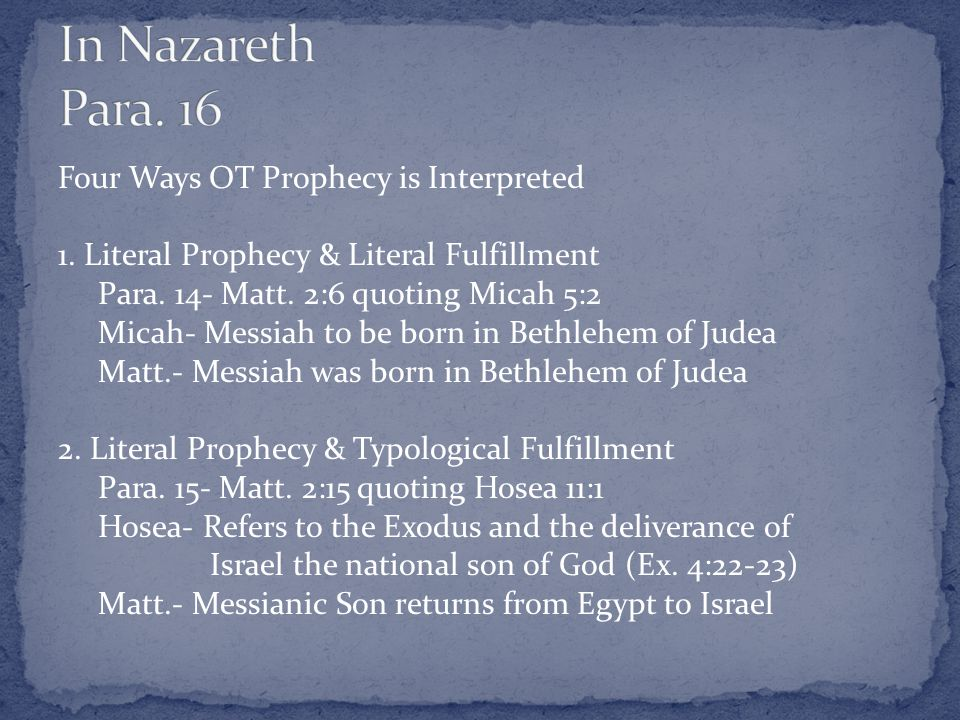 Four Ways OT Prophecy is Interpreted 1. Literal Prophecy & Literal Fulfillment Para.