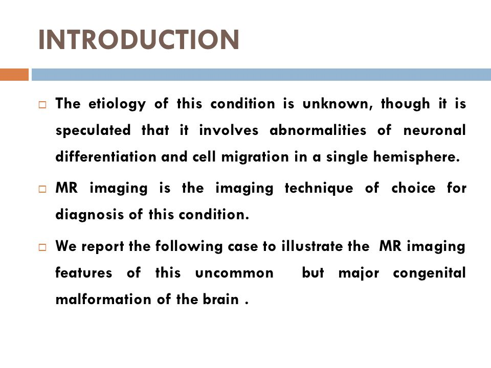 Diagnosis  The diagnosis of hemimegalencephaly can usually be made at cross-sectional imaging.