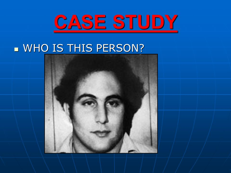 CASE STUDY WHO IS THIS PERSON? WHO IS THIS PERSON?