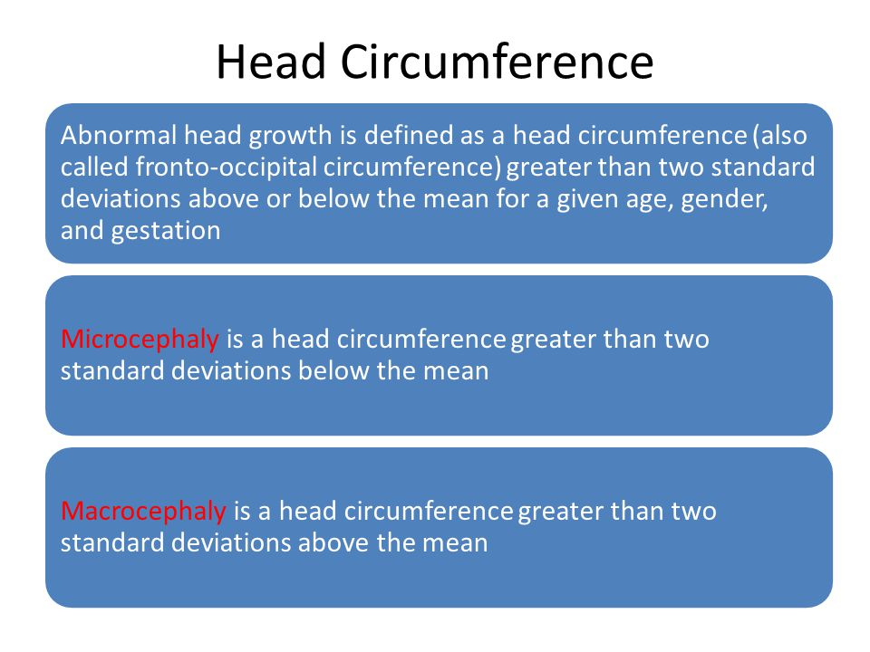 Head Circumference Abnormal head growth is defined as a head circumference (also called fronto-occipital circumference) greater than two standard devi