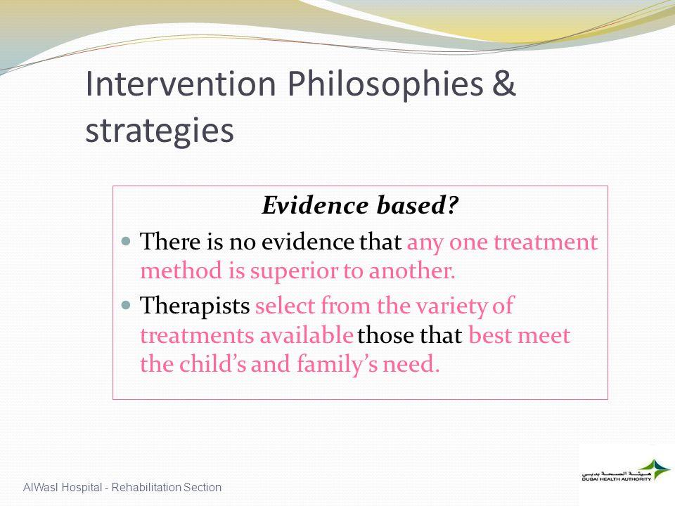 AlWasl Hospital - Rehabilitation Section Intervention Philosophies & strategies Evidence based.