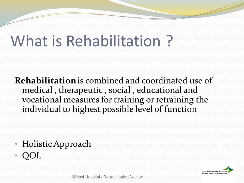 What is Rehabilitation .