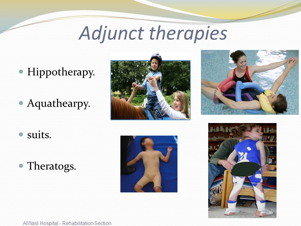 Adjunct therapies Hippotherapy.Aquathearpy. suits.