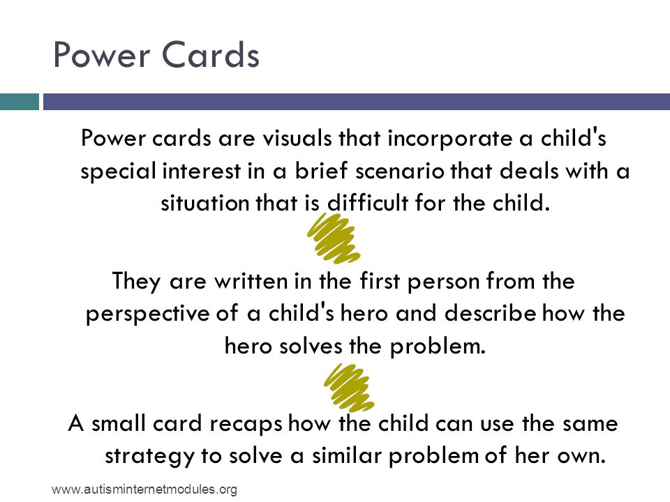Power Cards Power cards are visuals that incorporate a child's special interest in a brief scenario that deals with a situation that is difficult for