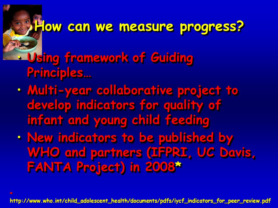 How can we measure progress? Using framework of Guiding Principles…Using framework of Guiding Principles… Multi-year collaborative project to develop