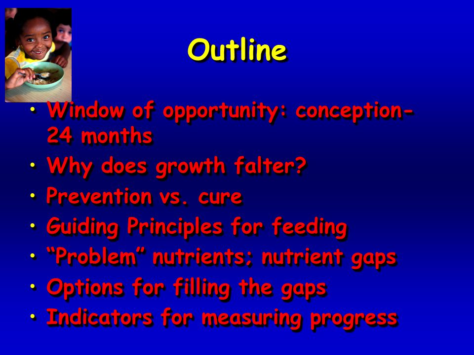 OutlineOutline Window of opportunity: conception- 24 monthsWindow of opportunity: conception- 24 months Why does growth falter Why does growth falter.