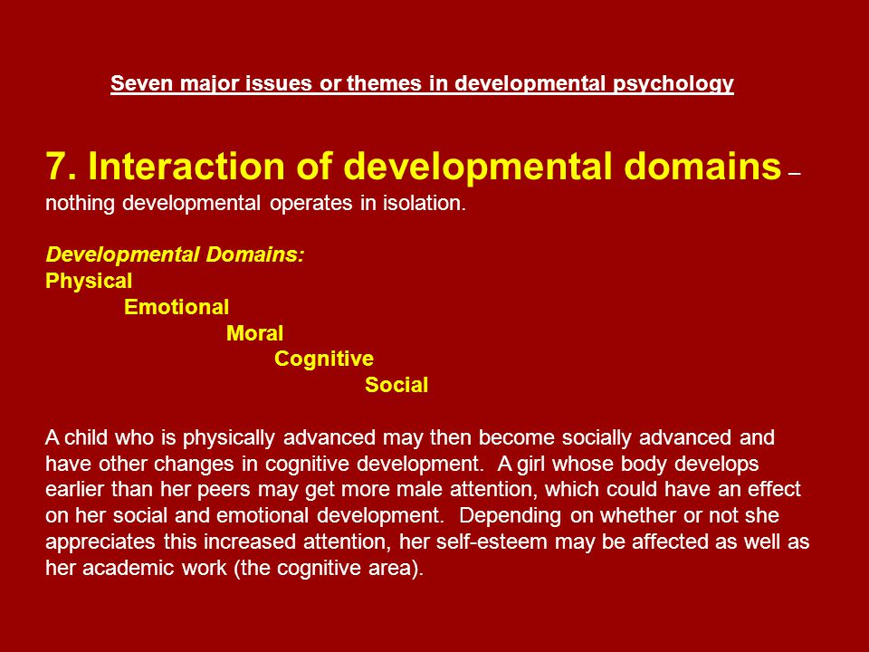 Various approaches to developmental theory Remember that researchers disagree on a lot of stuff and have divided themselves into various camps of believers.