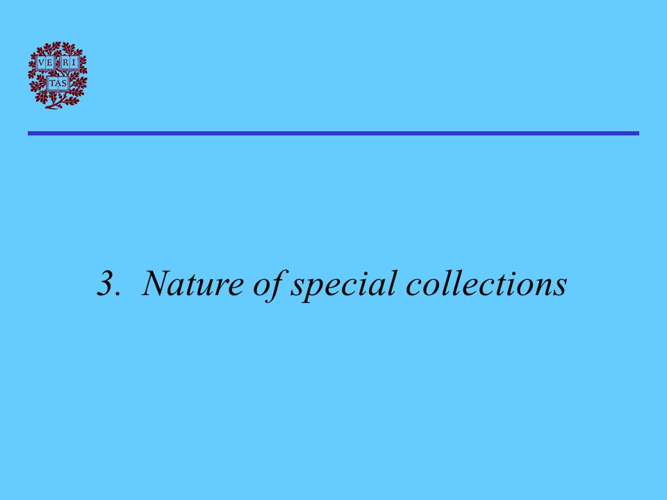 3. Nature of special collections