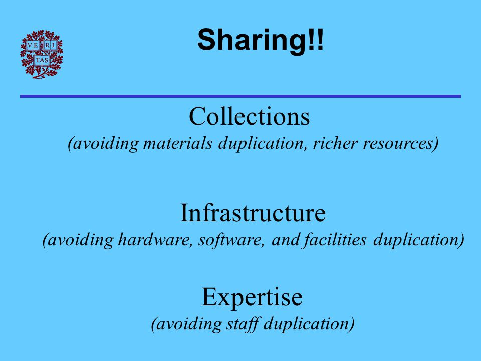 Shared infrastructure – metadata creation Digital library metadata more diverse, complex than traditional library cataloging Few libraries can afford to have expertise in all metadata domains –trade-off between options –requires both expertise and technical facilities