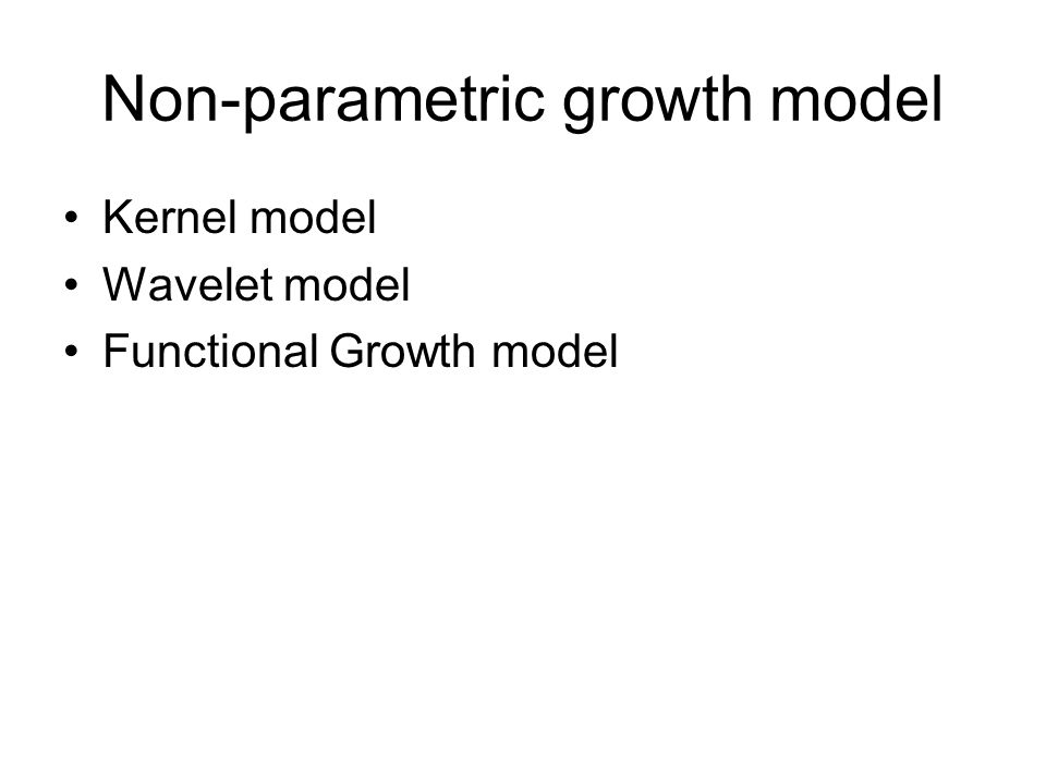 Non-parametric growth model Kernel model Wavelet model Functional Growth model