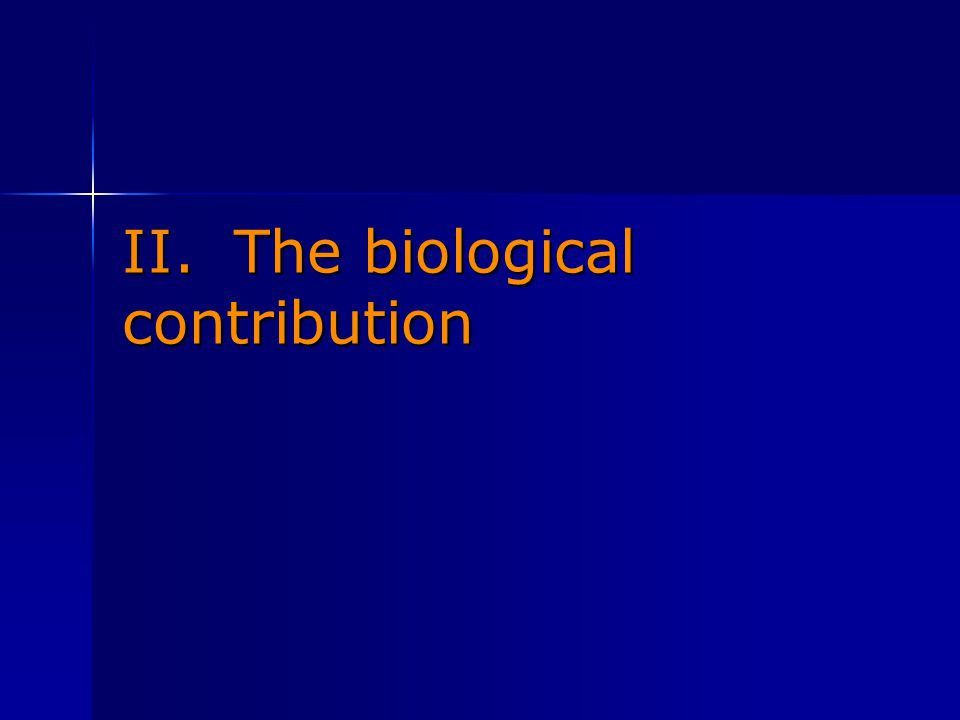 II. The biological contribution