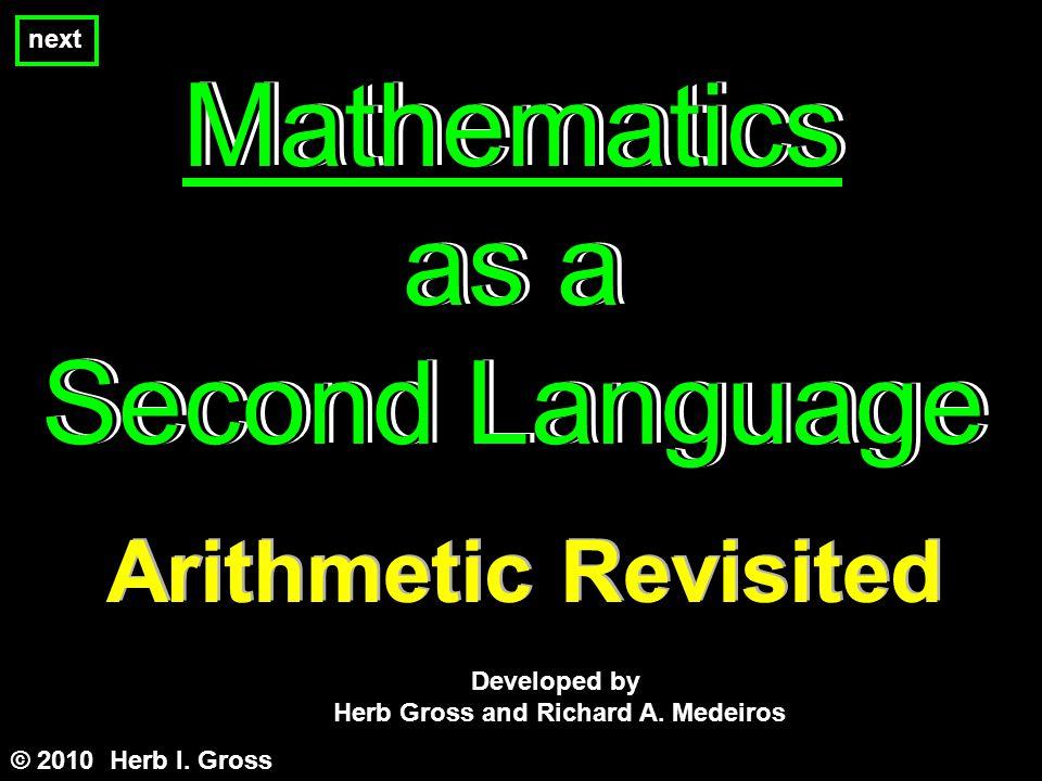 Mathematics as a Second Language Mathematics as a Second Language Mathematics as a Second Language © 2010 Herb I.