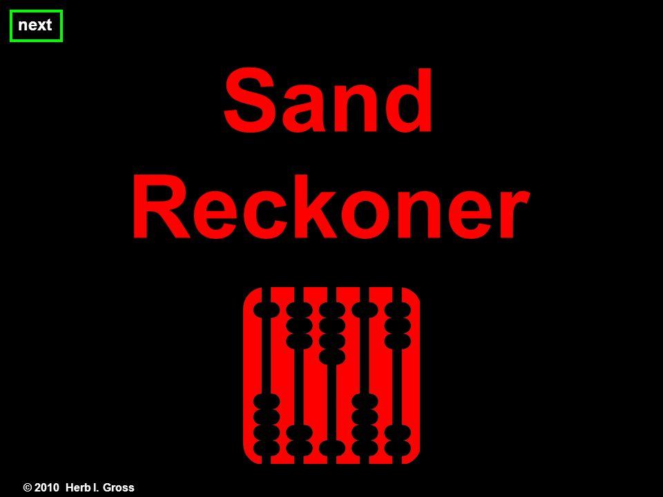 Sand Reckoner © 2010 Herb I. Gross