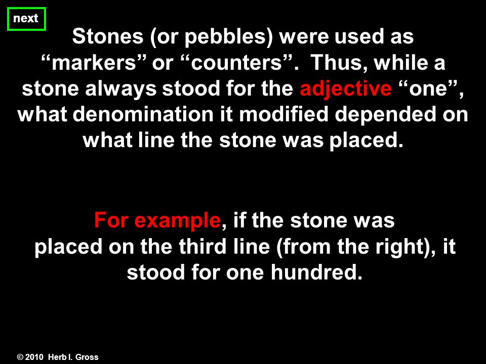 Stones (or pebbles) were used as markers or counters .
