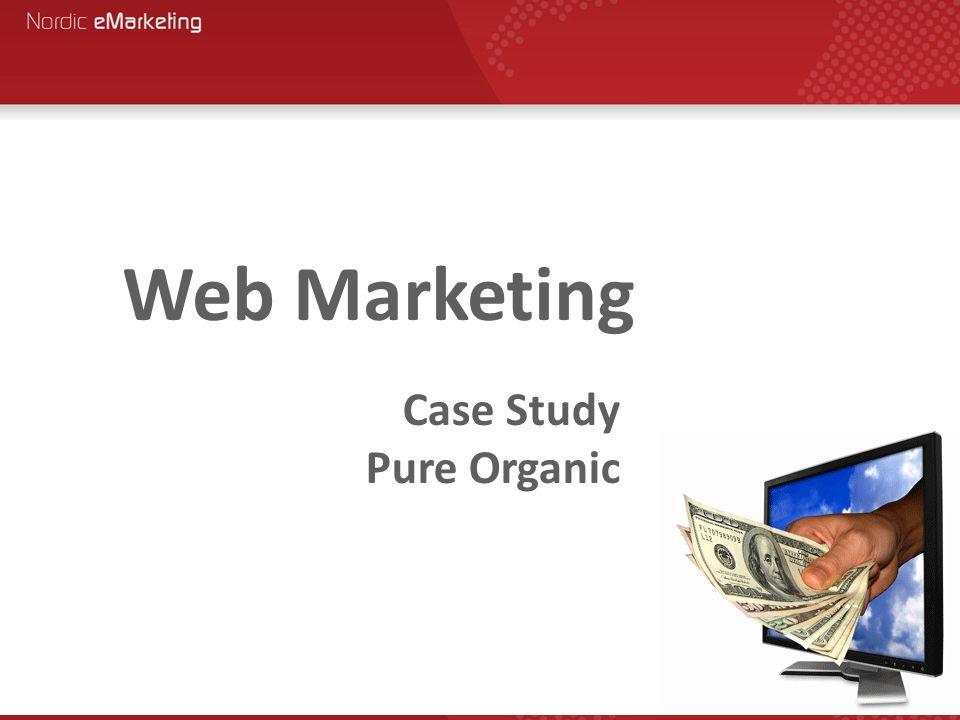 Case Study Pure Organic Web Marketing