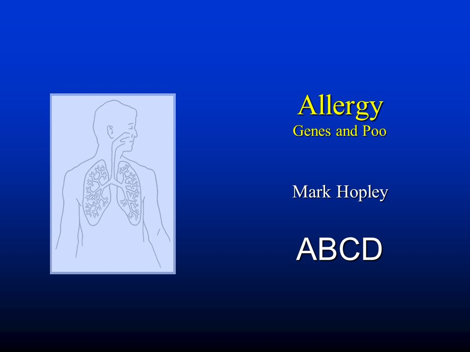 Allergy Genes and Poo Mark Hopley ABCD