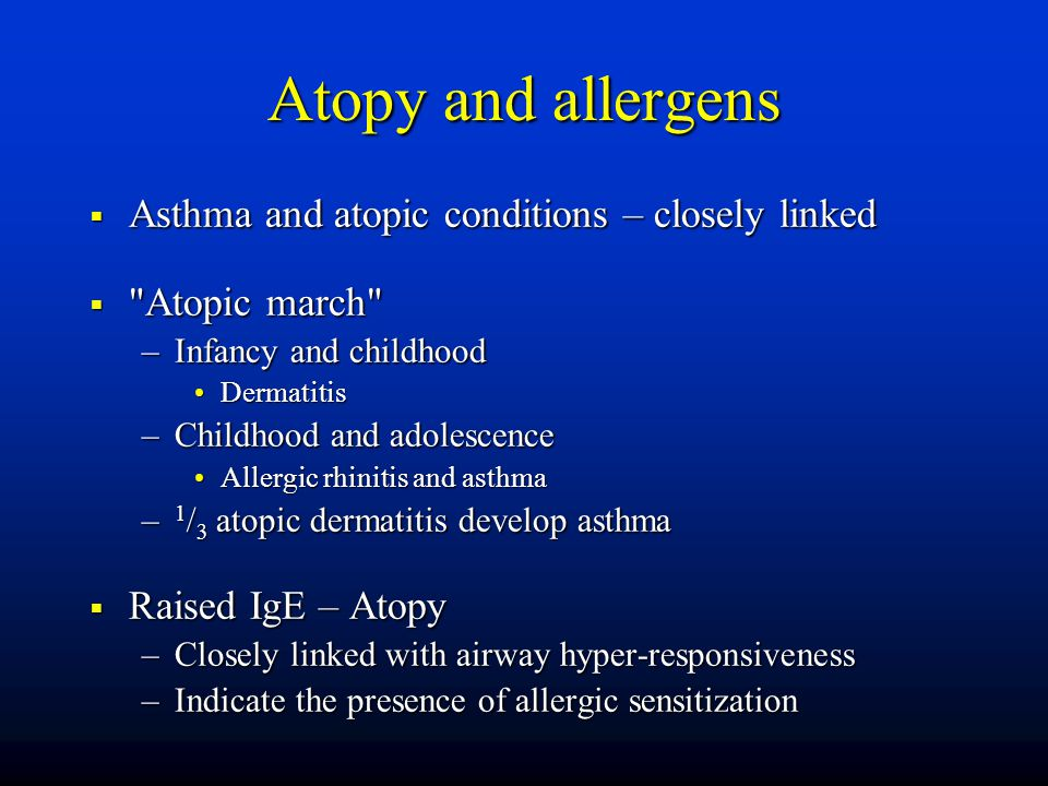 Atopy and allergens  Asthma and atopic conditions – closely linked 