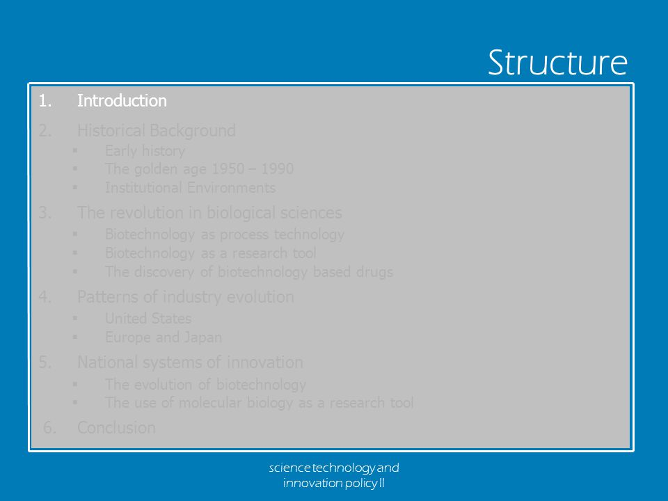 science technology and innovation policy II Structure 1.Introduction 2.Historical Background  Early history  The golden age 1950 – 1990  Institutio