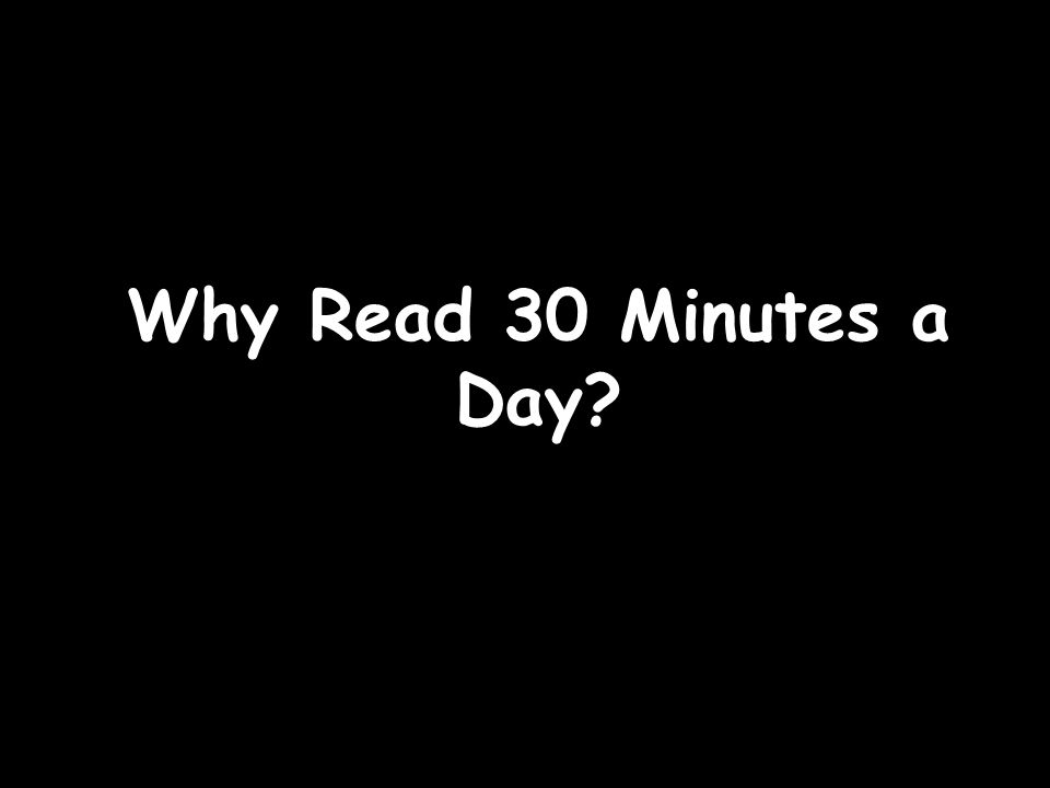 Why Read 30 Minutes a Day?