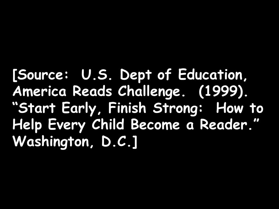 [Source: U.S. Dept of Education, America Reads Challenge.