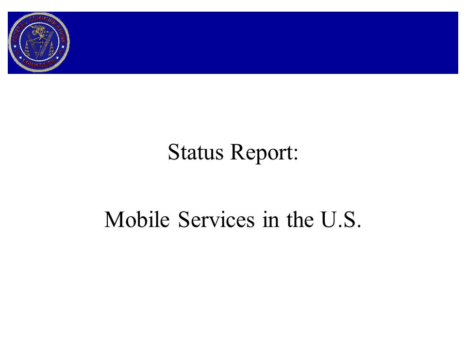 Status Report: Mobile Services in the U.S.