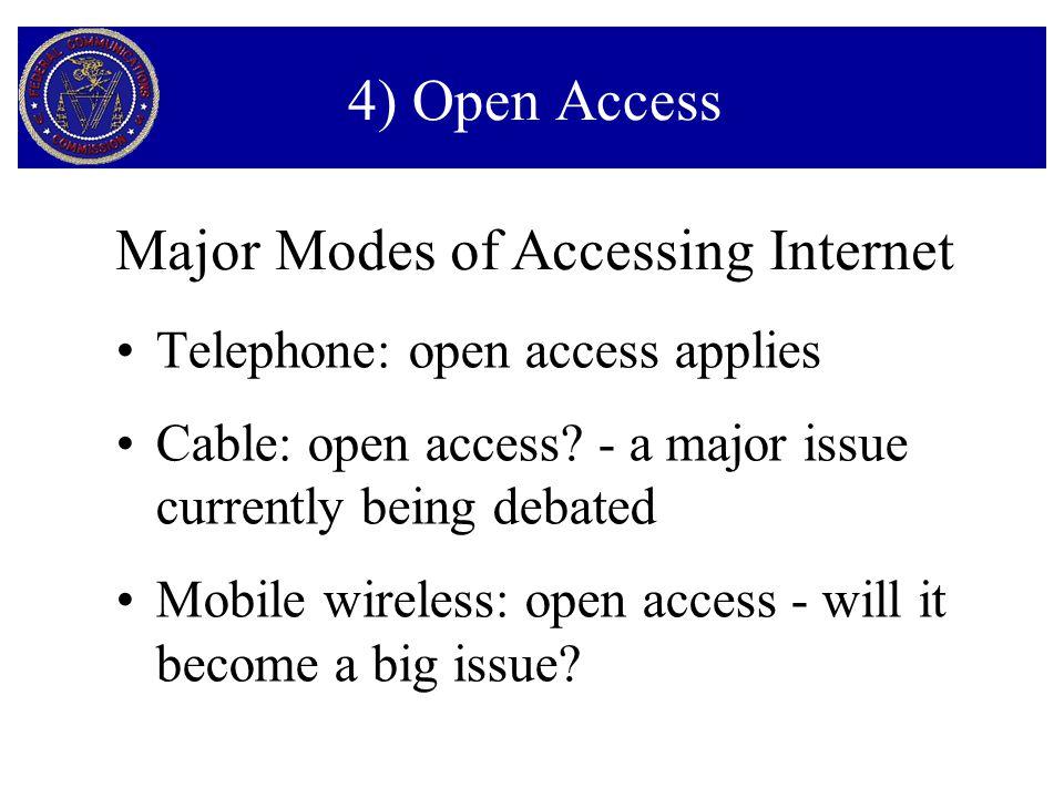 4) Open Access Telephone: open access applies Cable: open access.