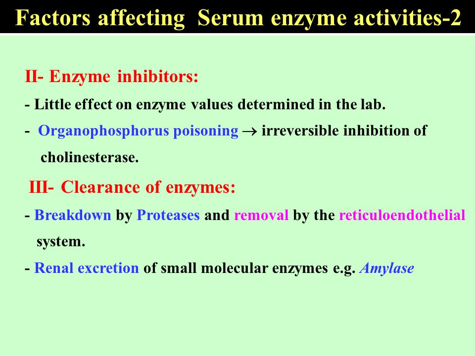 II- Enzyme inhibitors: - Little effect on enzyme values determined in the lab. - Organophosphorus poisoning  irreversible inhibition of cholinesteras