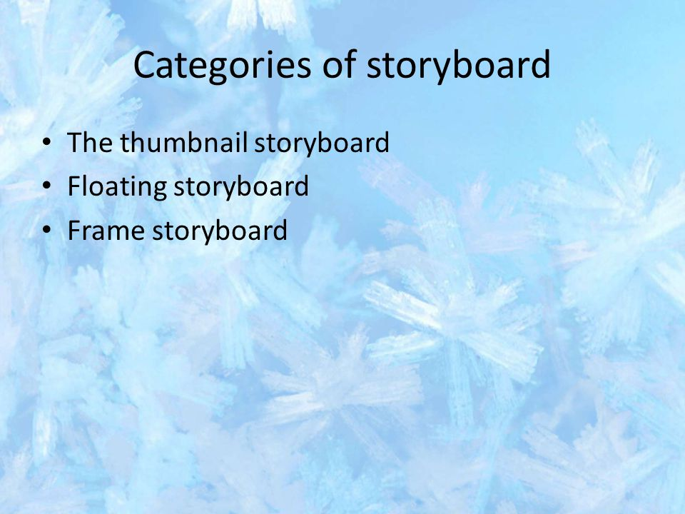 Categories of storyboard The thumbnail storyboard Floating storyboard Frame storyboard