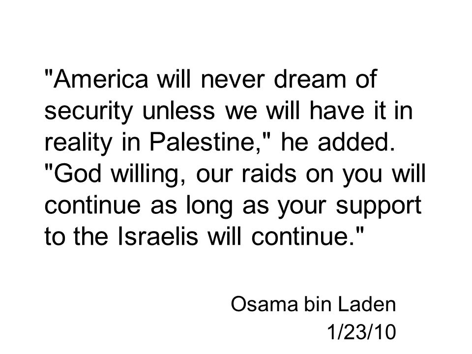 America will never dream of security unless we will have it in reality in Palestine, he added.