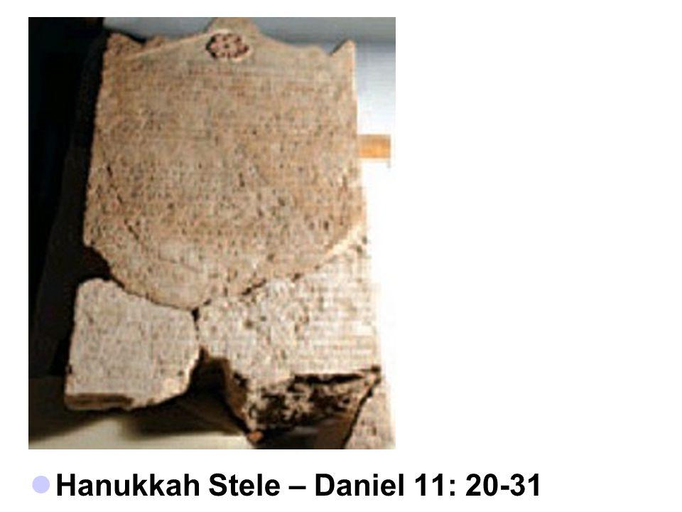 Hanukkah Stele – Daniel 11: 20-31