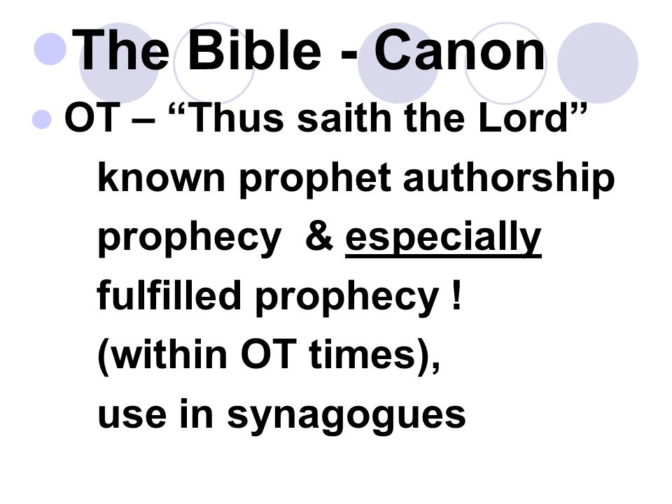 The Bible - Canon OT – Thus saith the Lord known prophet authorship prophecy & especially fulfilled prophecy .