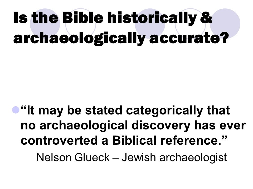 Is the Bible historically & archaeologically accurate.