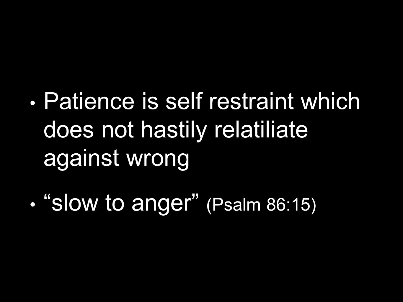 Patience is having a slow fuse
